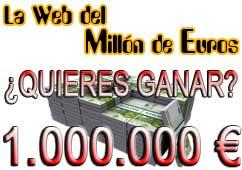 ¿Quieres ganar Un Millón de Euros? Clic aquí